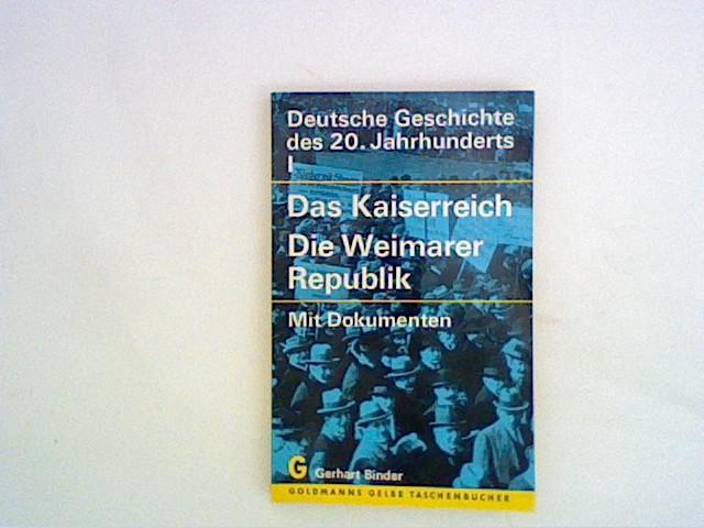 Deutsche Geschichte des 20. Jahrhunderts. 1. Das: Binder, Gerhart: