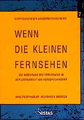 Wenn die Kleinen fernsehen : Forschungsprojekt über: Kübler, Hans-Dieter (Verfasser)