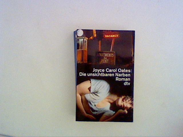 Die unsichtbaren Narben: Joyce, Carol Oates: