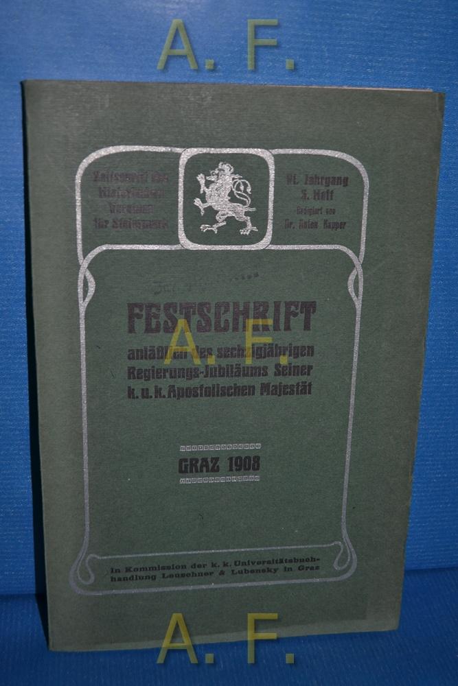 Festschrift anläßlich des sechzigjährigen Regierungs-Jubiläums Seiner k.: Kapper, Anton (Red.):