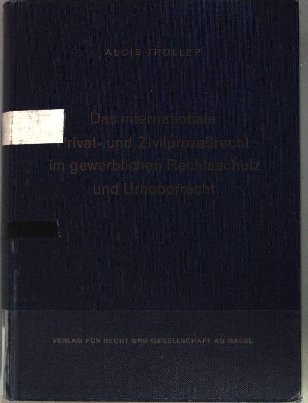 Das internationale Privat- und Zivilprozeßrecht im gewerblichen: Troller, Alois: