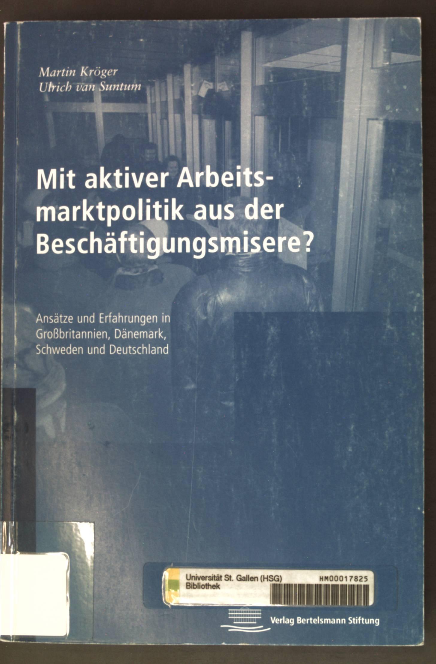Mit aktiver Arbeitsmarktpolitik aus der Beschäftigungsmisere? Ansätze: Kröger, Martin und