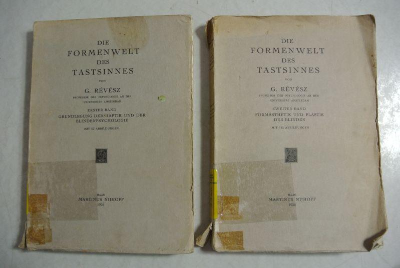 Die Formenwelt des Tastsinnes. 2 Bände. I: Revesz, G.,