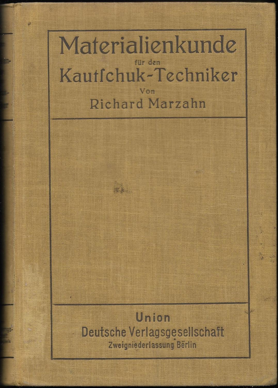Materialienkunde für den Kautschuk-Techniker. Ein Hand- und: MARZAHN, Richard: