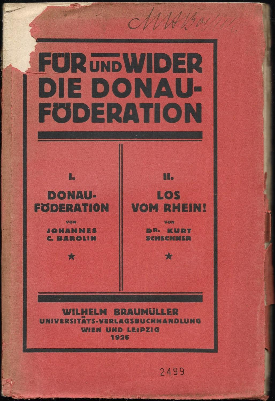 Für und wider die Donauföderation. I. Donauföderation: DONAUFÖDERATION] - BAROLIN,