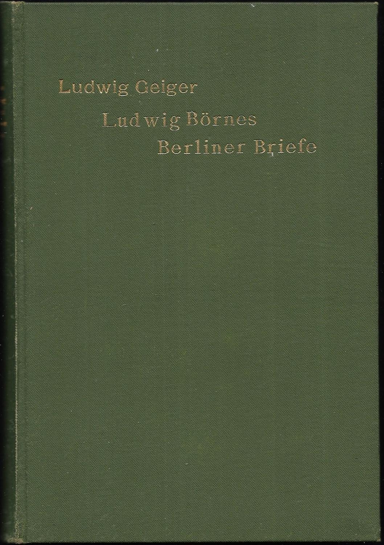 Ludwig Börnes Berliner Briefe 1828. Nach den: BÖRNE, Ludwig] -