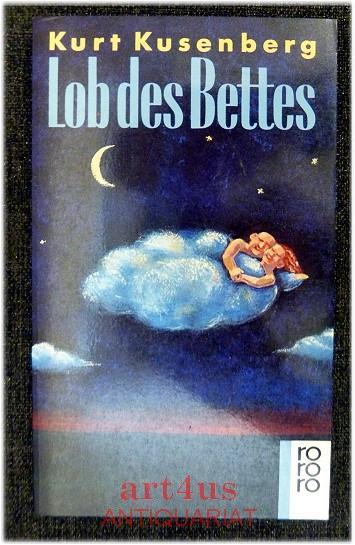 Lob des Bettes : eine klinophile Anthologie: Kusenberg, Kurt [Hrsg.]: