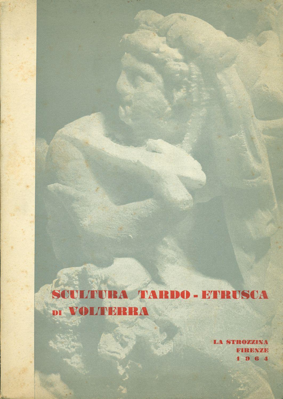 Scultura tardo-etrusca di Volterra: LAVIOSA, Clelia (Roma,