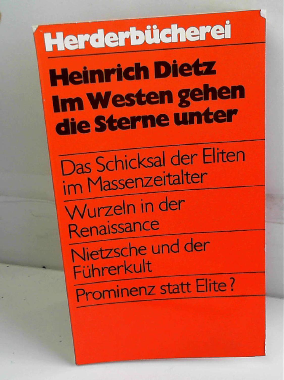 Im Westen gehen die Sterne unter : Heinrich Dietz