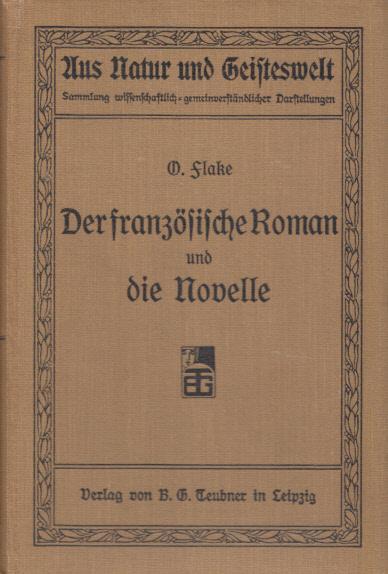 Der französische Roman und die Novelle. (=: Flake, Otto: