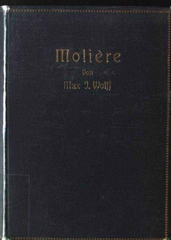Moliere, Der Dichter und sein Werk: Wolff, Max J.: