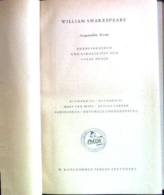 William Shakespeare: Ausgewählte Werke. Richard III./ Richard: Rühle, Oskar: