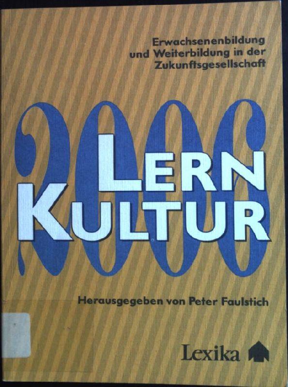 LernKultur 2006: Erwachsenenbildung und Weiterbildung in der: Faulstich, Peter: