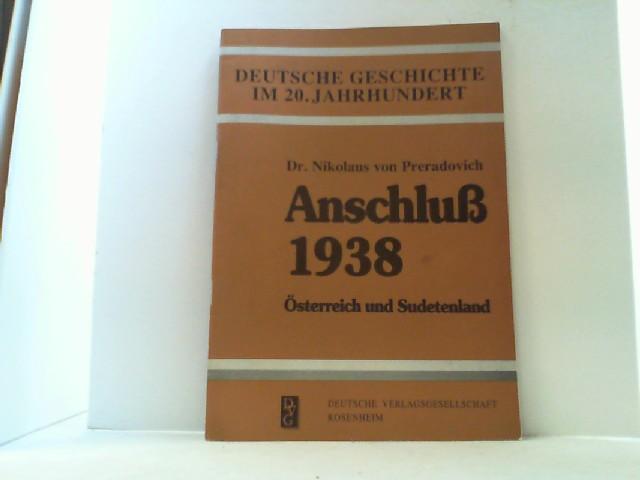 Anschluß 1938. Österreich und Sudetenland. Aus der: Preradovich, Nikolaus von,
