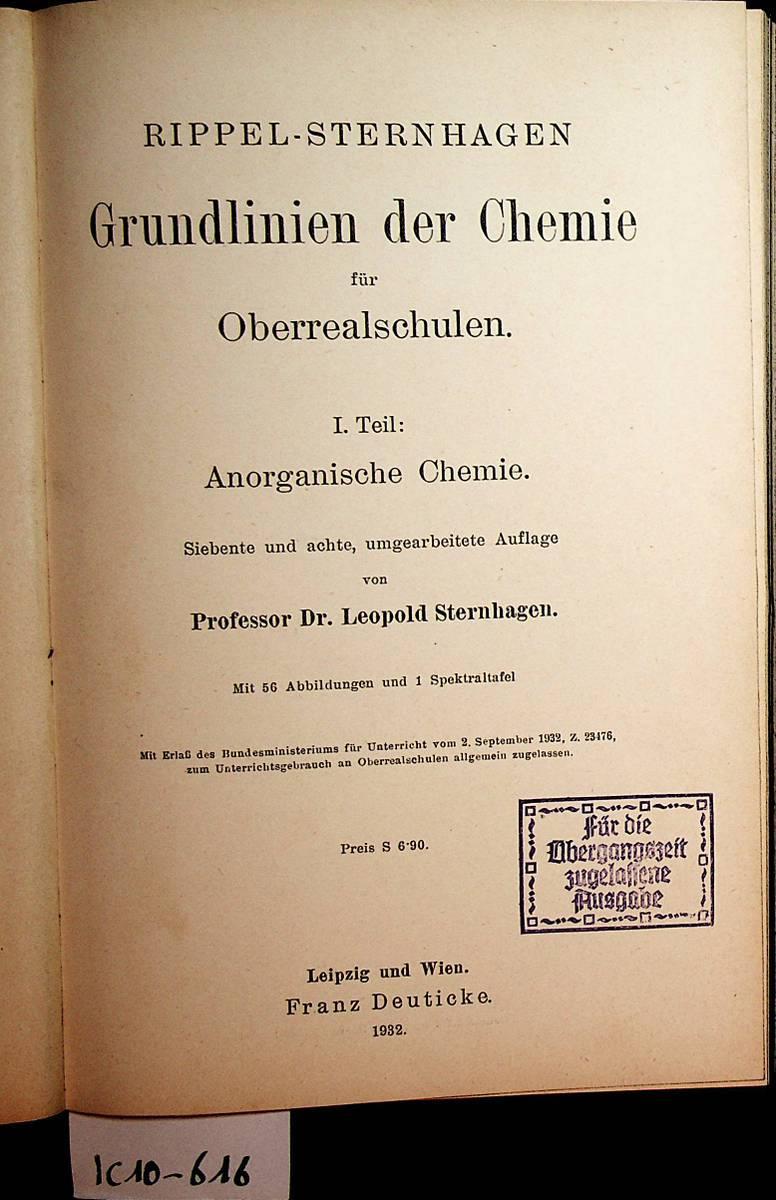 Rippel-Sternhagen. Grundlinien der Chemie für Oberrealschulen. 1.: Rippel, Johann /