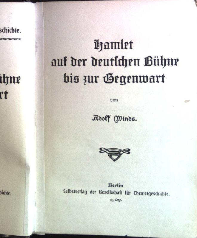 Hamlet auf der deutschen Bühne bis zur: Winds, Adolf: