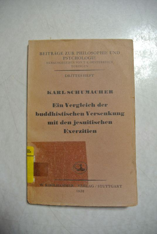 Ein Vergleich der buddhistischen Versenkung mit den: Schumacher, Karl,