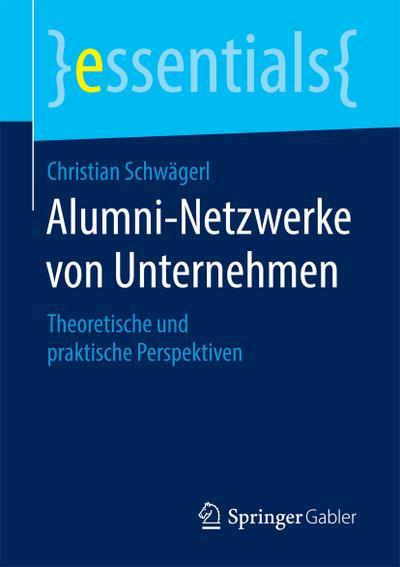 Alumni-Netzwerke von Unternehmen : Theoretische und praktische: Christian Schwägerl