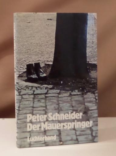 Der Mauerspringer. Erzählung.: Schneider, Peter.