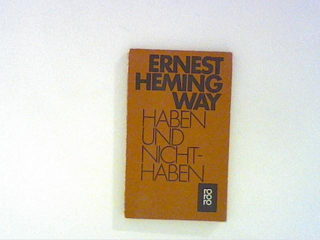 Haben und Nichthaben: Hemingway, Ernest: