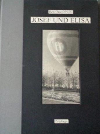 Josef und Elisa: Brechbühl, Beat und