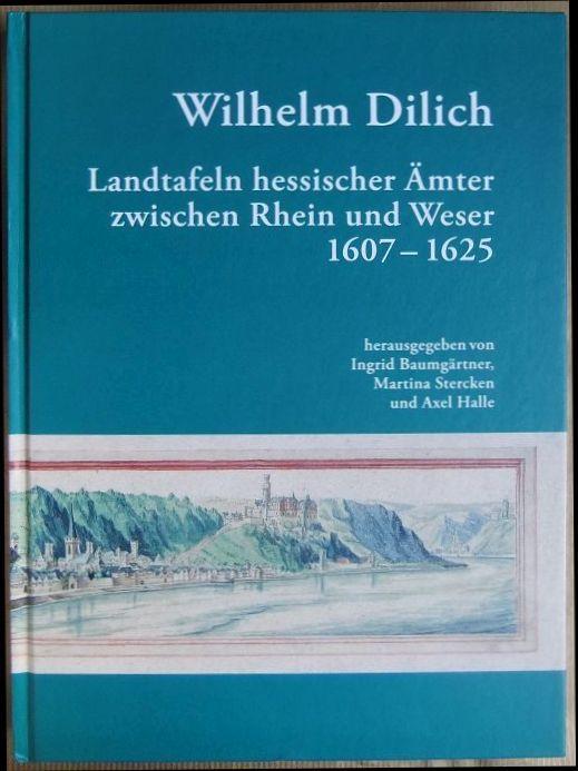 Landtafeln hessischer Ämter zwischen Rhein und Weser: Dilich, Wilhelm (Verfasser),