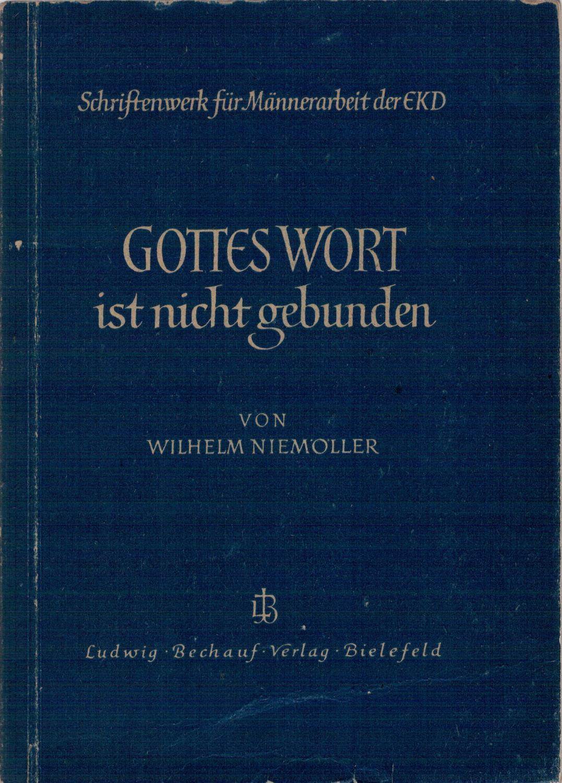 Gottes Wort ist nicht gebunden - Ein: Niemöller, Wilhelm