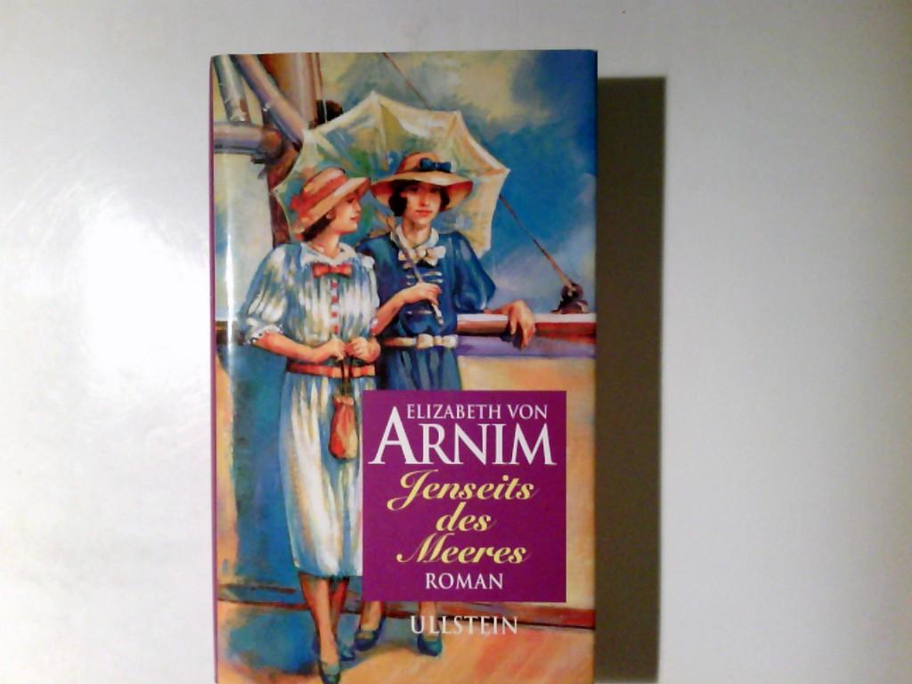 Jenseits des Meeres : Christopher and Columbus ; Roman. Elizabeth von Arnim. Aus dem Engl. übers. von Fred Schmitz - Arnim, Mary Annette von