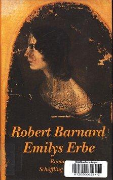 Emilys Erbe : Roman. - Bastable, Bernard (Verfasser) und Aus dem Engl. Hans J. Schütz