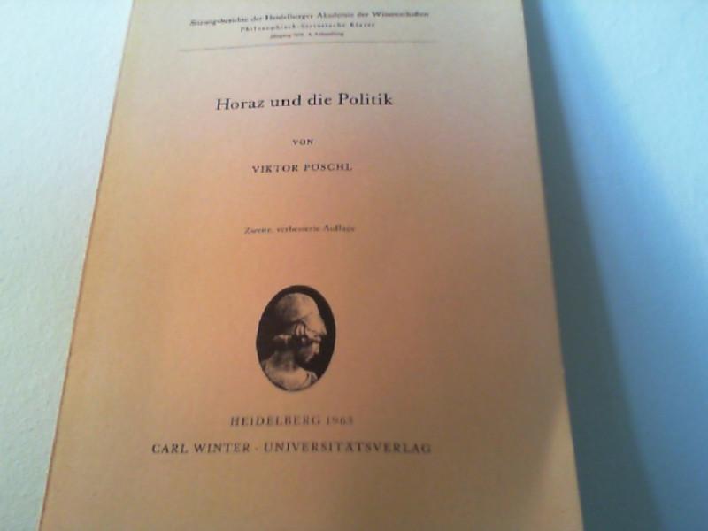 Horaz und die Politik: Pöschl, Viktor: