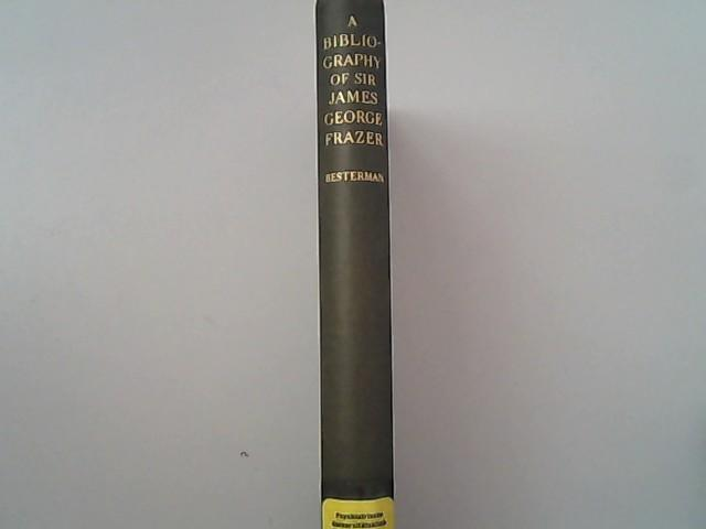 A bibliography of Sir James George Frazer: Besterman, Theodore,