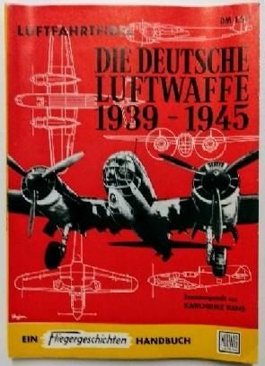 Die deutsche Luftwaffe 1939-1945 (Luftfahrtfibel) Ein Fliegergeschichten: Kens, Karlheinz: