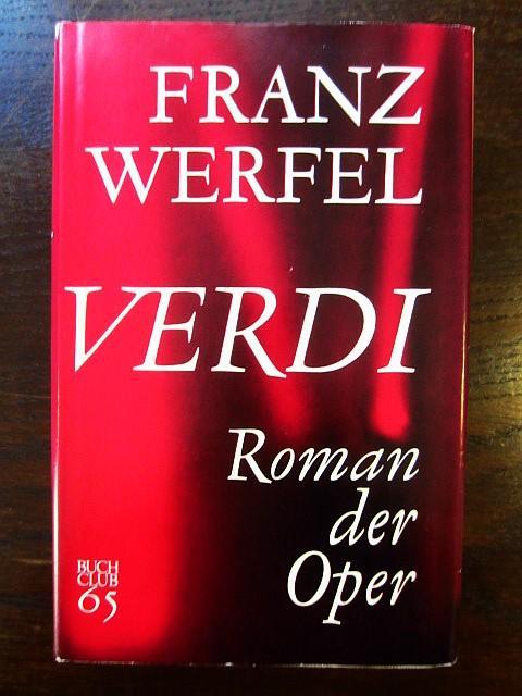 Verdi. Roman einer Oper: Werfel, Franz