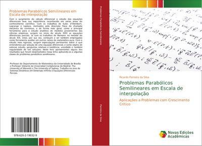 Problemas Parabólicos Semilineares em Escala de interpolação : Aplicações a Problemas com Crescimento Crítico - Ricardo Parreira da Silva