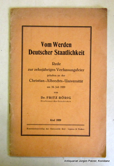 Vom Werden deutscher Staatlichkeit. Rede zur zehnjährigen: Rörig, Fritz.
