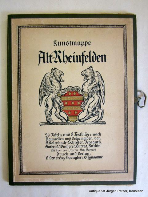 Kunstmappe Alt-Rheinfelden. Lausanne, A. Denéréaz-Spengler, (1919). Fol.: Rheinfelden. -- Burkart,