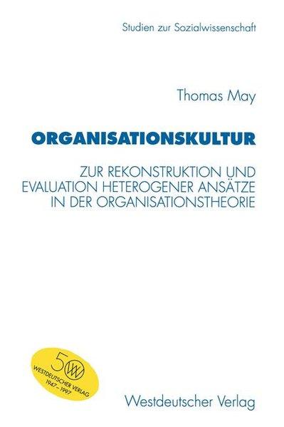 Organisationskultur : zur Rekonstruktion und Evaluation heterogener: May, Thomas,