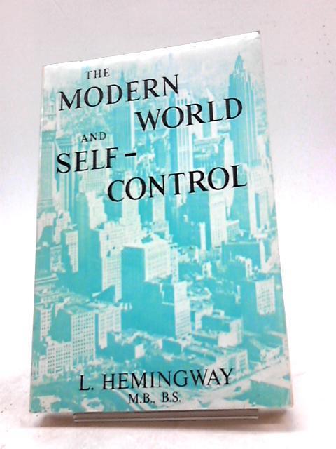 The Modern World and Self-Control: Ernest Hemingway