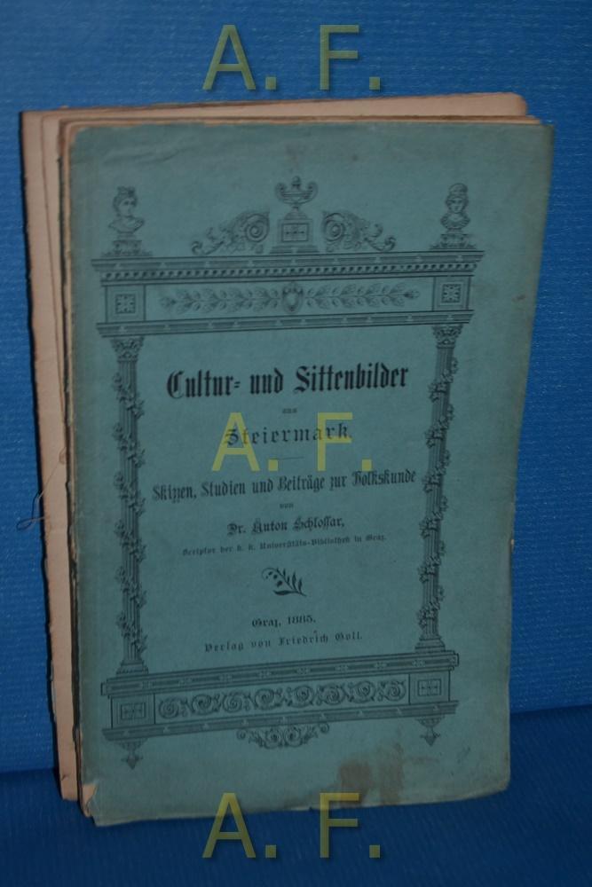 Cultur- und Sittenbilder aus Steiermark. Skizzen, Studien: Schlossar, Anton: