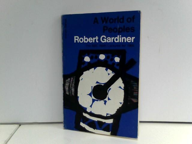 A World of Peoples. The BBC Reith: Robert, Gardiner: