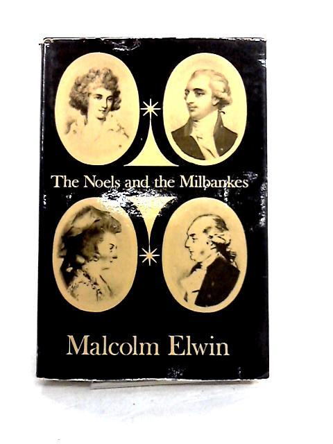 The Noels and the Milbankes: Their letters: Malcolm Elwin