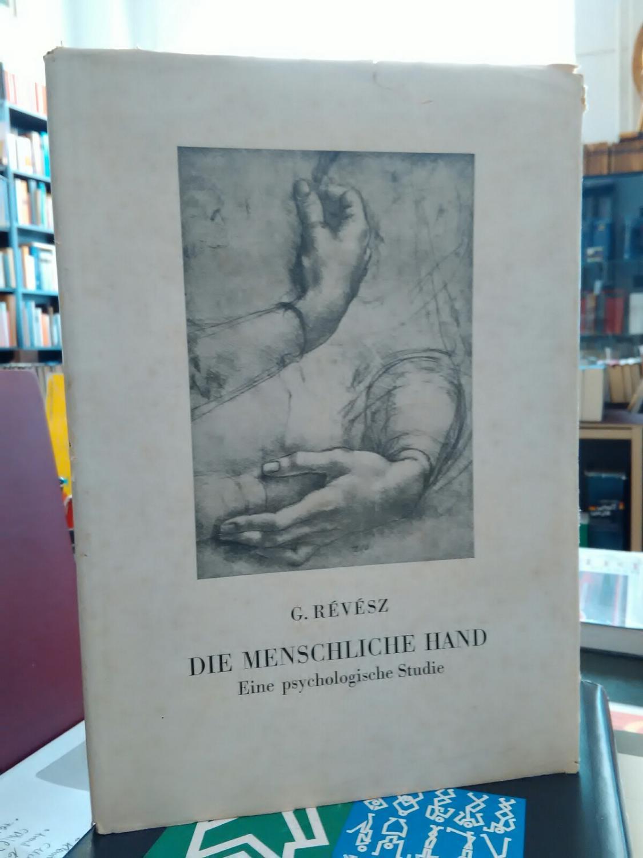 Die menschliche Hand. Eine psychologische Studie.: Revesz, G.: