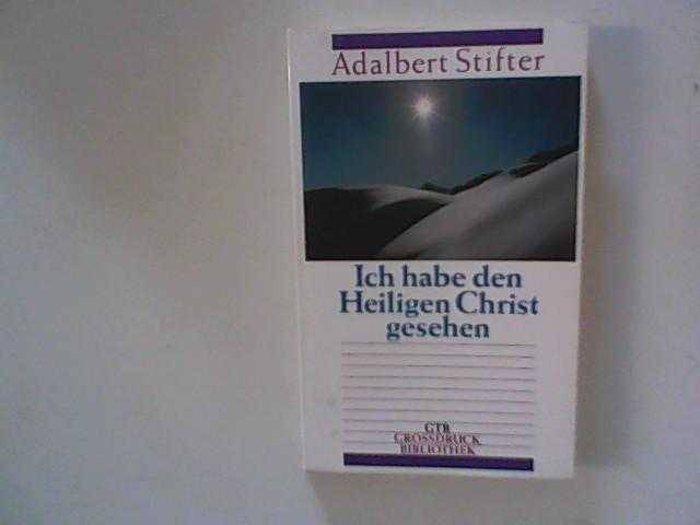 Ich habe den Heiligen Christ gesehen. Großdruck: Stifter, Adalbert: