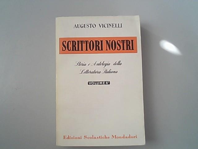 Scrittori nostri : storia e antologia della: Vicinelli, Augusto,