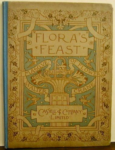 Flora s Feast. A masque of flowers: Crane Walter