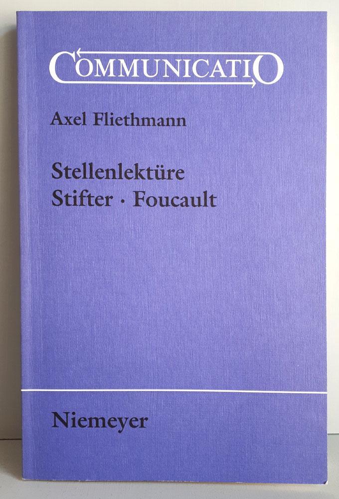 Stellenlektüre - Stifter / Foucault - Adalbert: Fliethmann, Axel