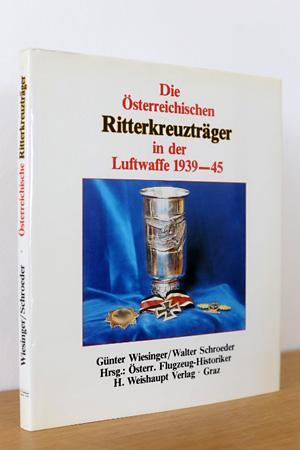 Die österreichischen Ritterkreuzträger in der Luftwaffe 1939: Wiesinger, Günter /