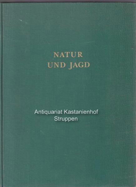 Natur und Jagd.,: Schmid, Gottfried