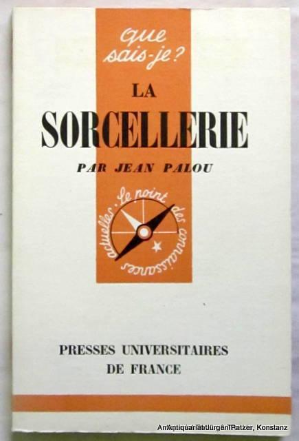 La sorcellerie. 16e mille. Paris, Presses universitaires: Palou, Jean.