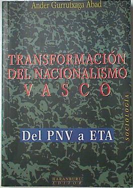 Transformación del nacionalismo vasco del PNV a ETA, - Gurrutxaga Abad, Ander